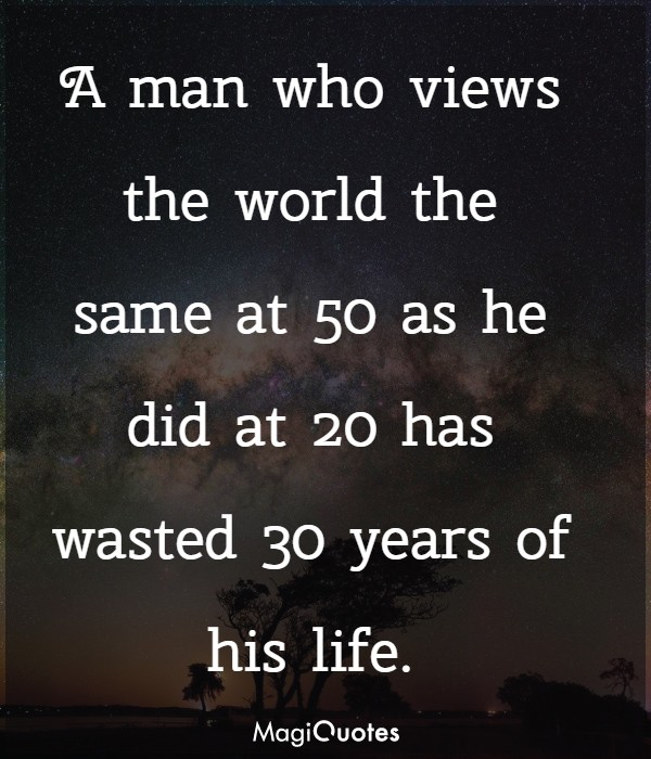 A man who views the world the same at 50