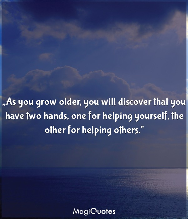 As you grow older