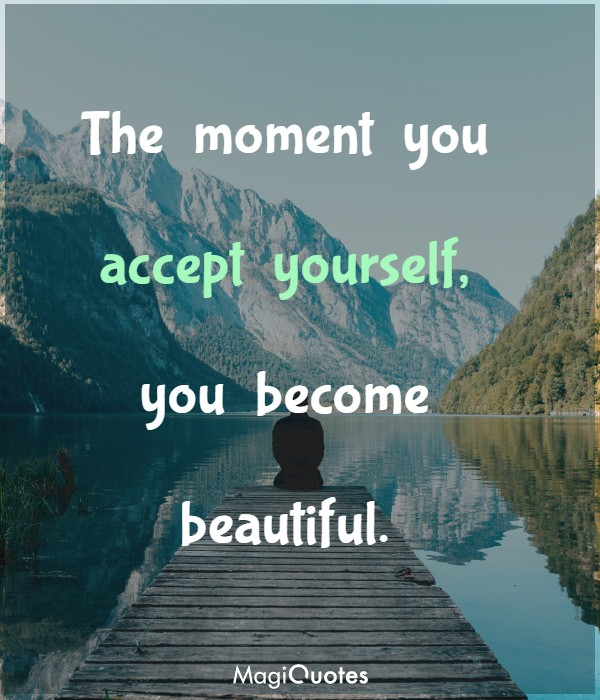 The moment you accept yourself
