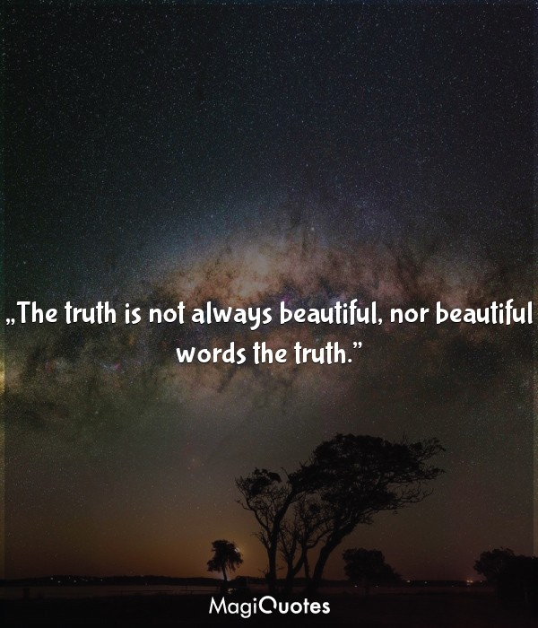 The truth is not always beautiful