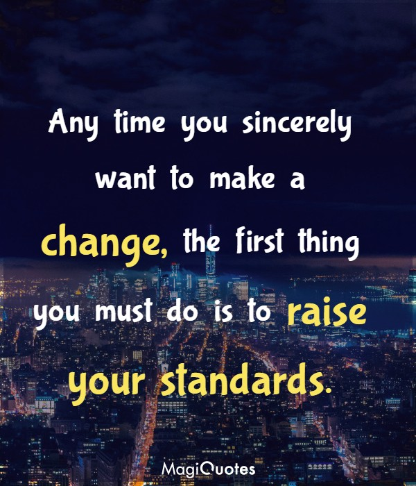 Any time you sincerely want to make a change