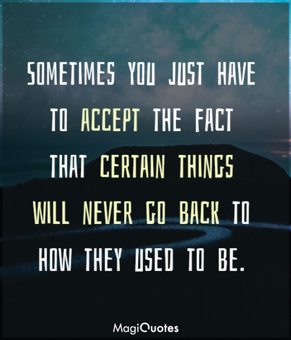 Sometimes you just have to accept