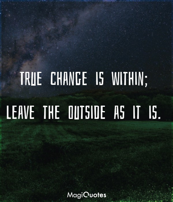 True change is within