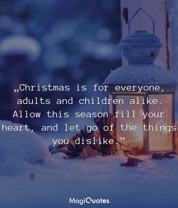 Christmas is for everyone, adults and children alike