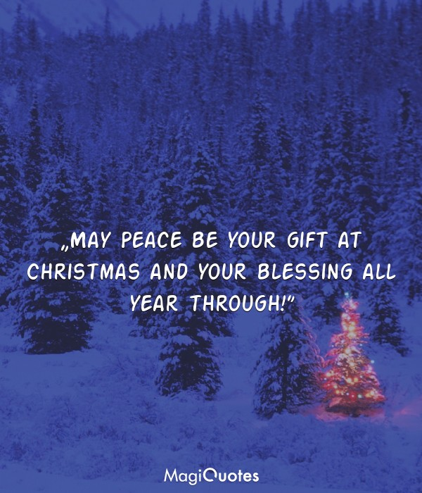 May Peace be your gift at Christmas