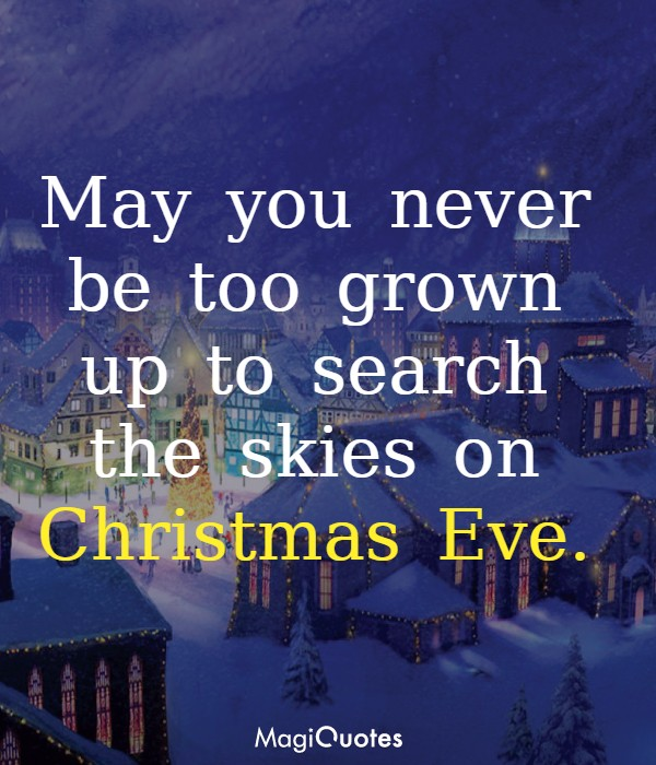 May you never be too grown up to search the skies
