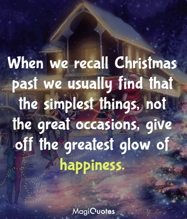 When we recall Christmas past we usually find that the simplest things