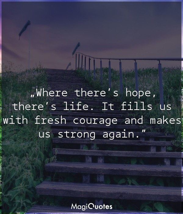 Where there is hope, there is life