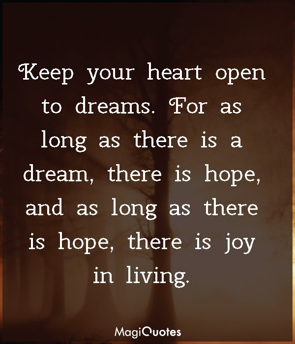 Keep your heart open to dreams