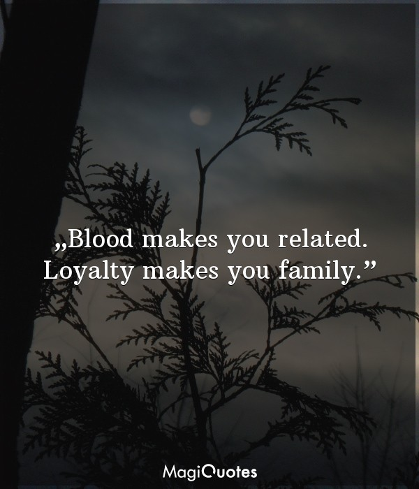 Blood makes you related