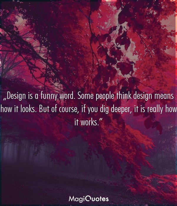 Design is a funny word
