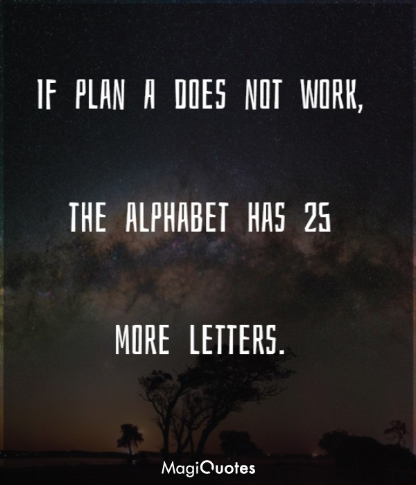 If plan A does not work