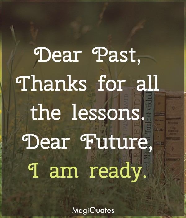 Dear Past Thanks for all the lessons