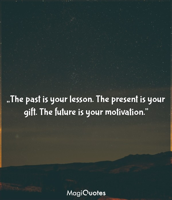 The past is your lesson