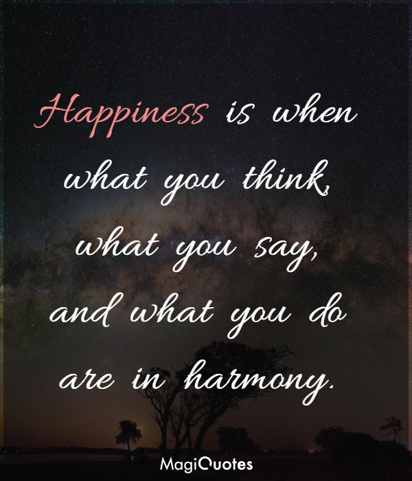 Happiness is when what you think