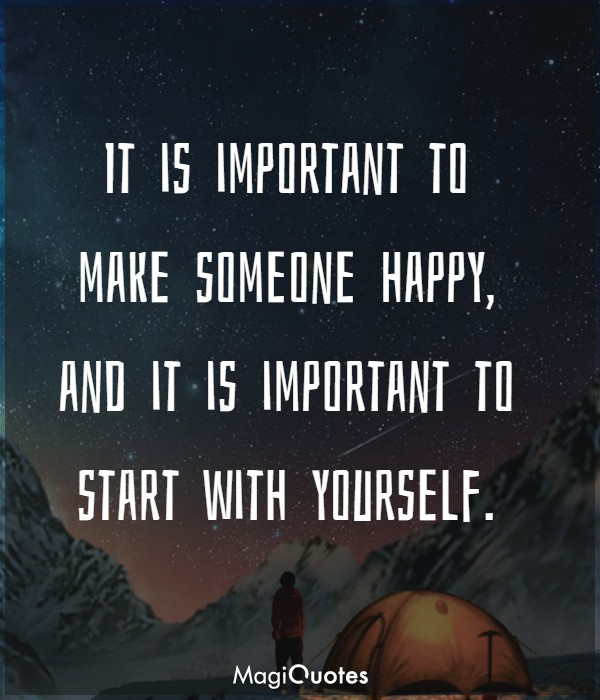 It is important to make someone happy