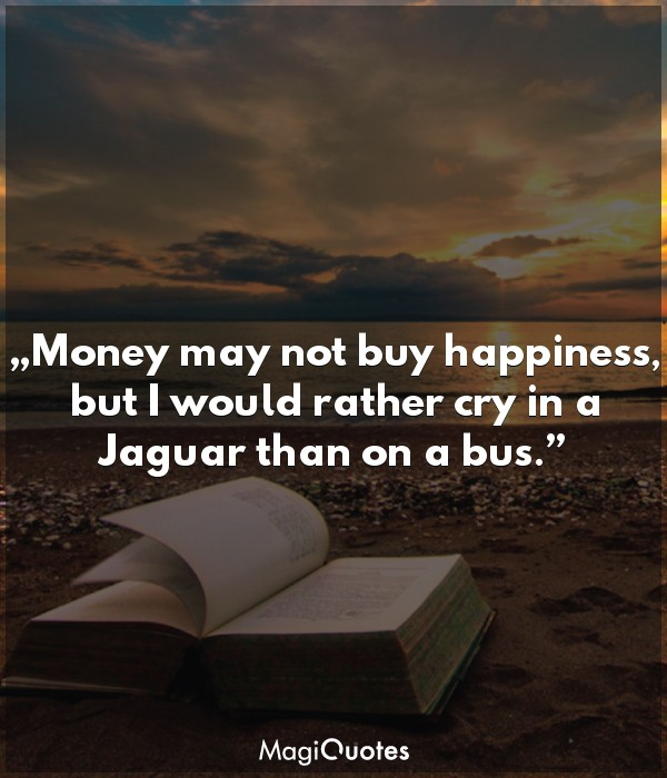 Money may not buy happiness