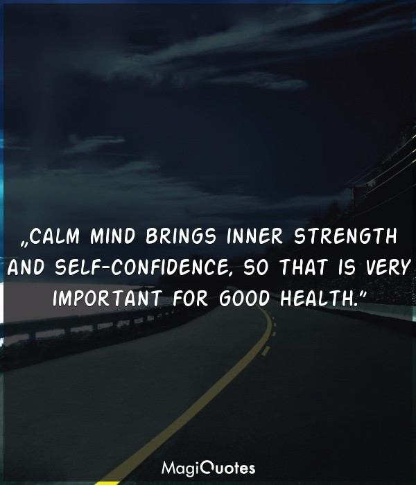 Calm mind brings inner strength and self-confidence