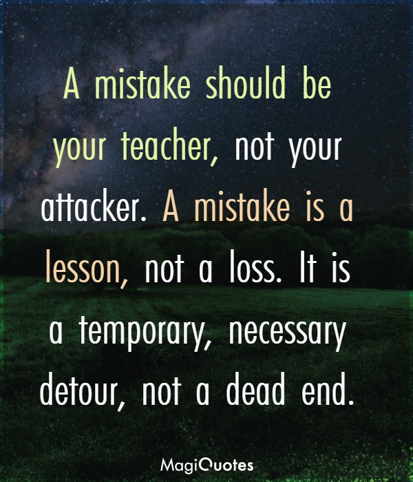 A mistake is a lesson