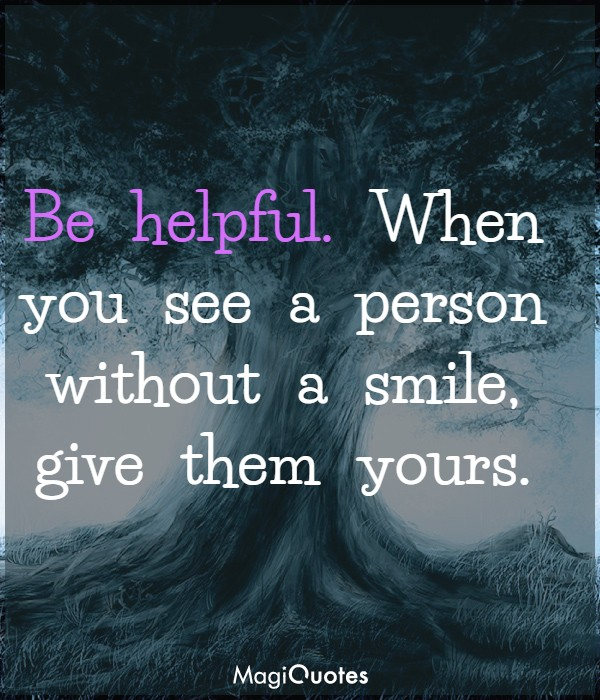 Be helpful