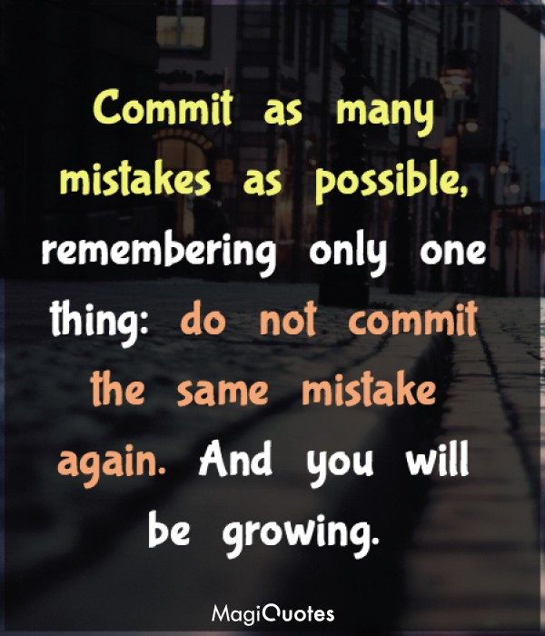 Commit as many mistakes as possible