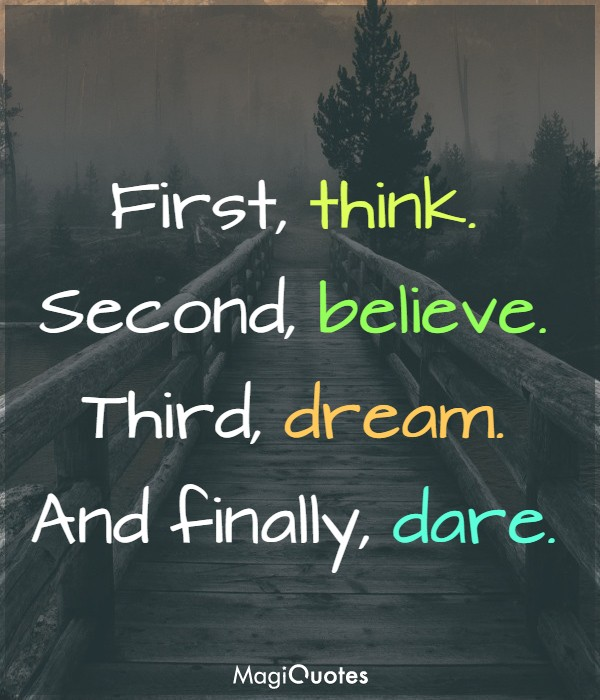 First, think. Second, believe