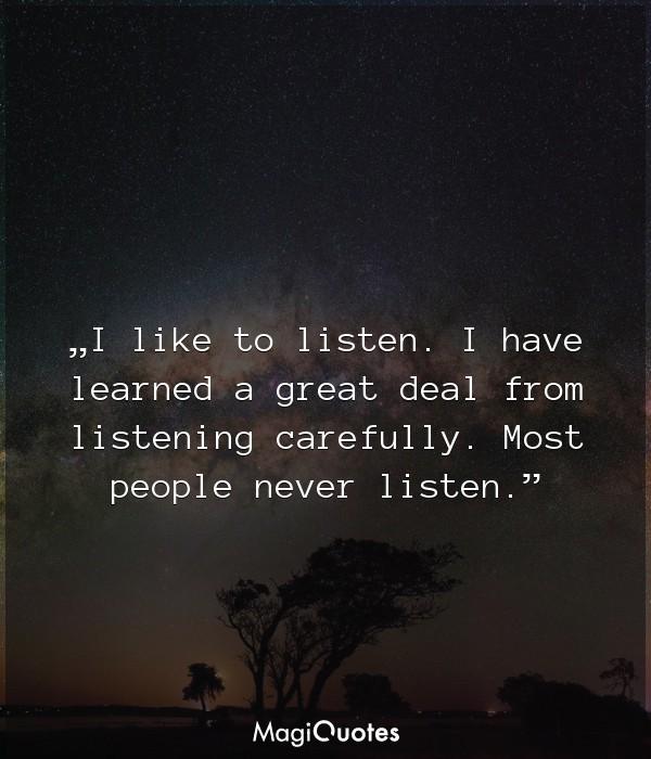 I like to listen