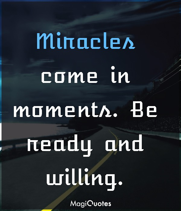 Miracles come in moments