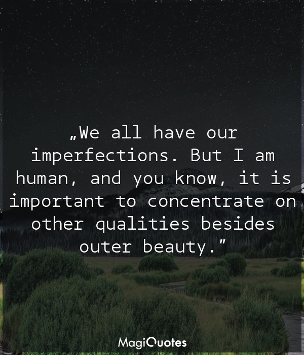 We all have our imperfections