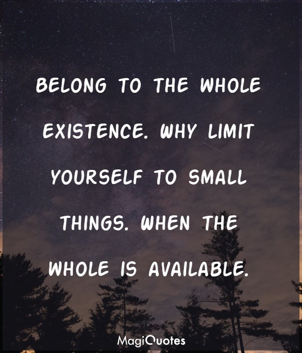 Belong to the whole existence