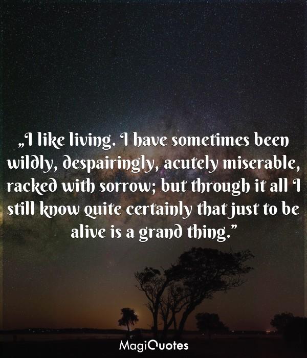 I like living