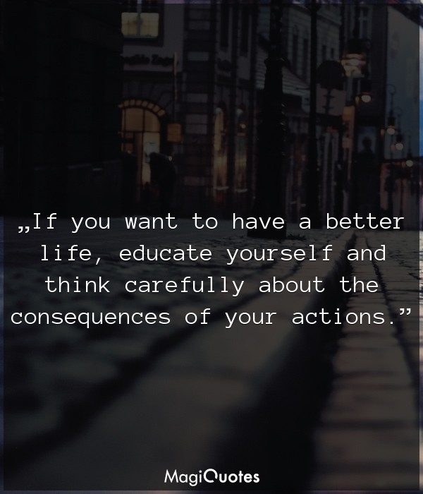 If you want to have a better life