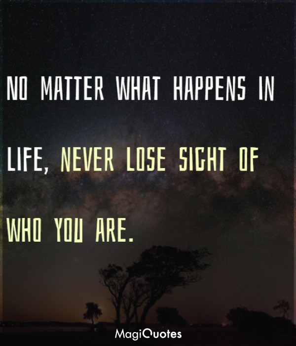 No matter what happens in life