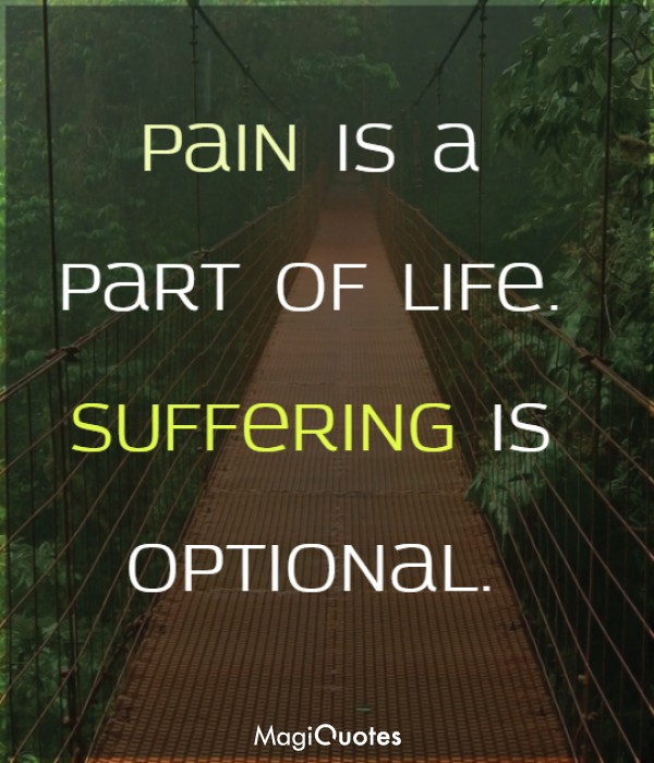 Pain is a part of life