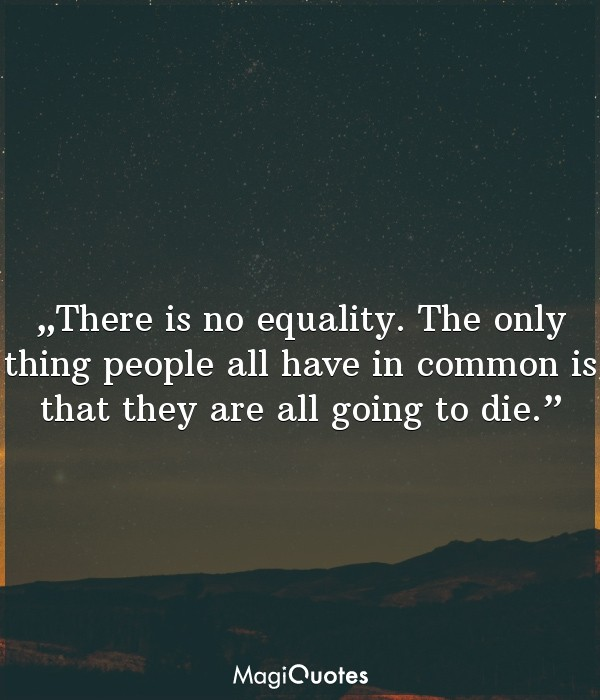 There is no equality