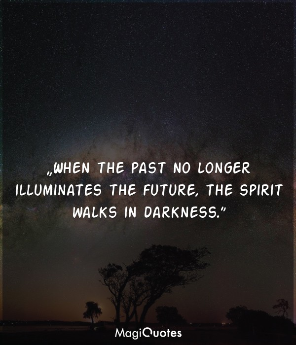 When the past no longer illuminates the future