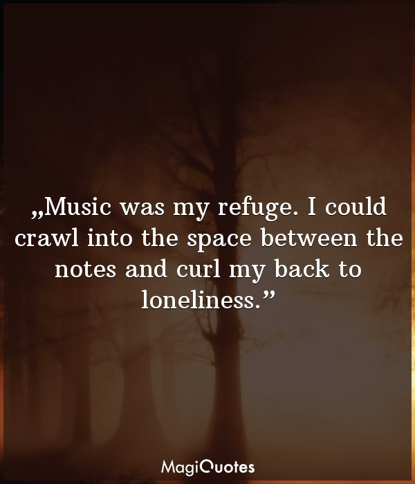 Music was my refuge