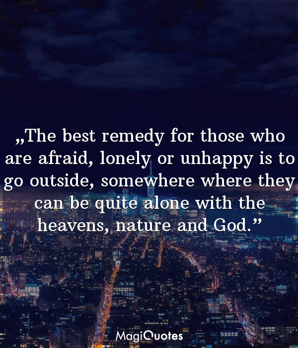 The best remedy for those who are afraid