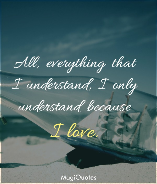 All, everything that I understand