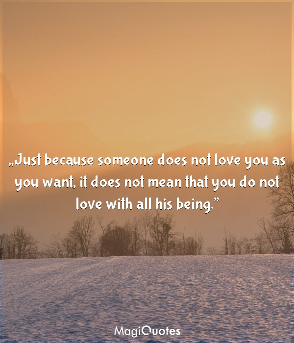 Just because someone does not love you as you want