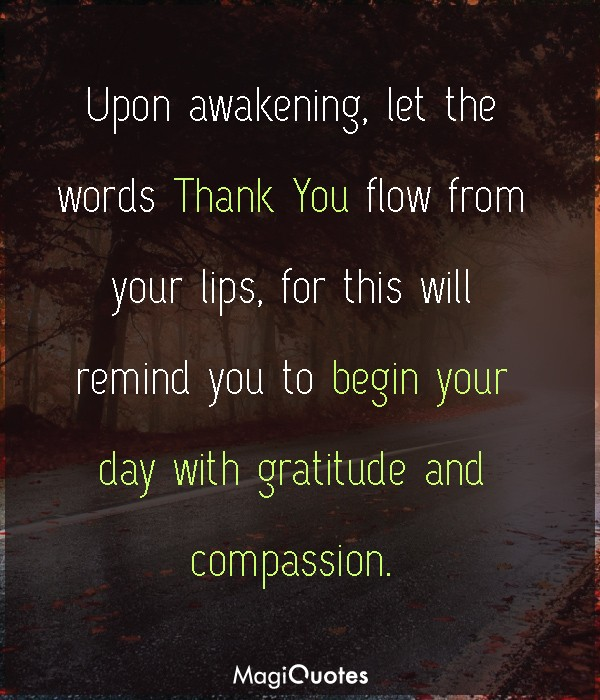 Begin your day with gratitude and compassion