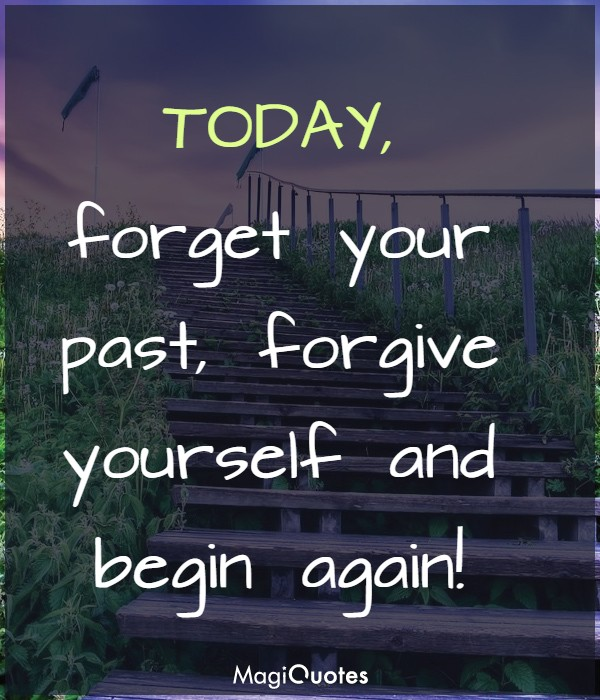 Forget your past, Forgive yourself