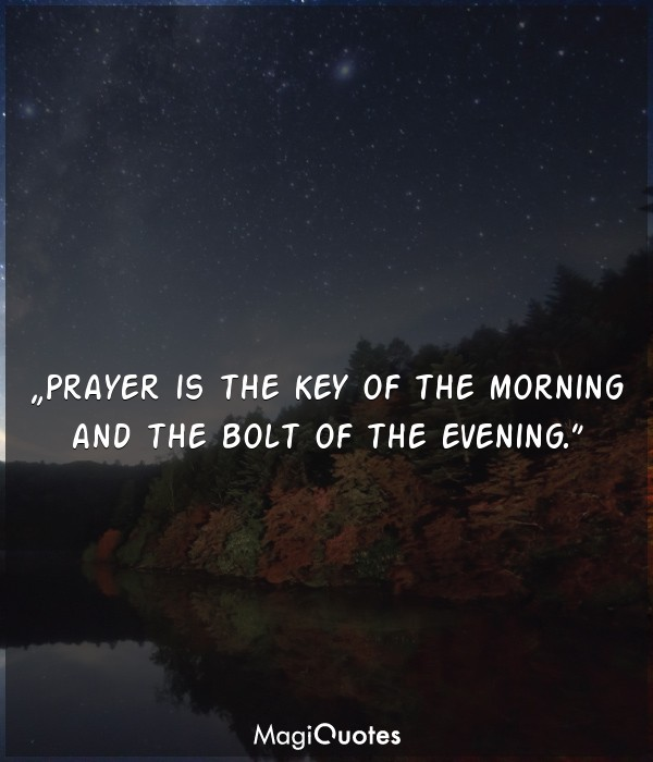 Prayer is the key of the morning