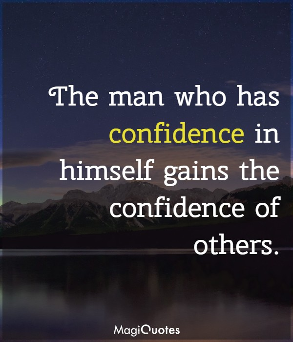 The man who has confidence in himself