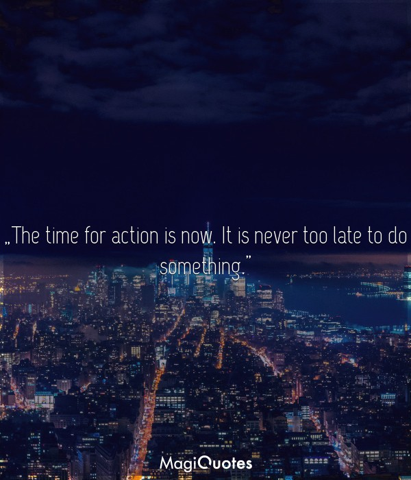 The time for action is now