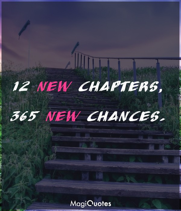 12 new chapters, 365 new chances