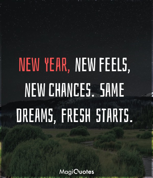 New Year, new feels, new chances