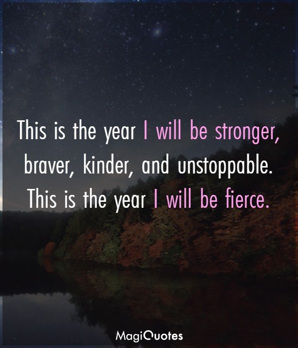 This is the year I will be stronger
