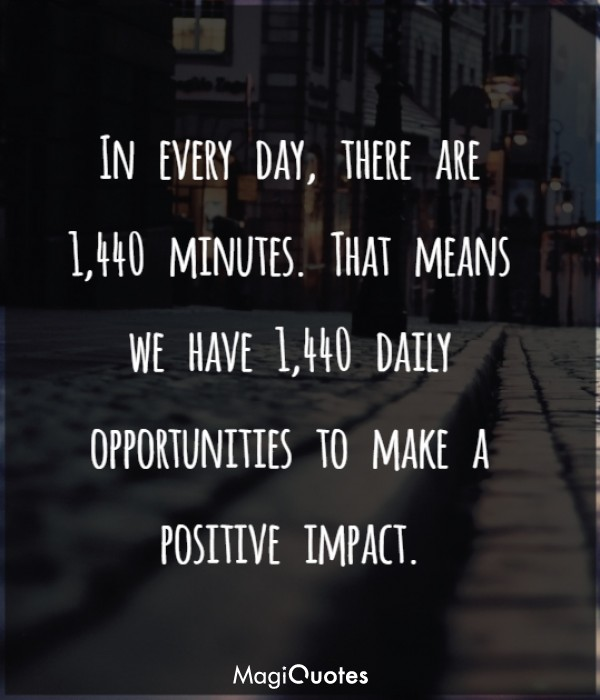 In every day, there are 1,440 minutes