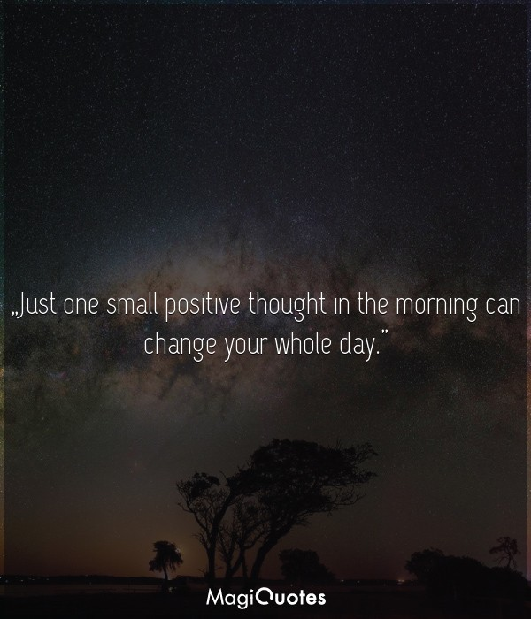 Just one small positive thought